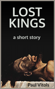 Lost Kings, a short story by Paul Vitols