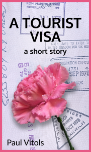 A Tourist Visa, a short story by Paul Vitols