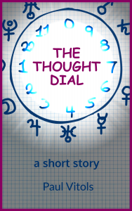 The Thought Dial, a short story by Paul Vitols