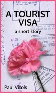 A Tourist Visa, a short story by Paul Vitols